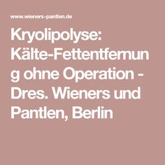 Kryolipolyse: Kälte-Fettentfernung ohne Operation - Dres. Wieners und Pantlen, Berlin