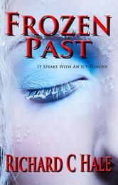 (By Bestselling Author Richard C. Hale! Frozen Past is rated at 4.2 stars with 213 Reviews on Amazon)