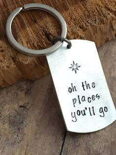 Graduation Key Chain, Gift for Graduate, Hand Stamped Keychain, Personalized Keychain, Oh the Places You'll Go, Graduation, Custom Keychain by Eternally29 on Etsy