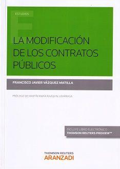 La modificación de los contratos públicos / Francisco Javier Vázquez Matilla.    Aranzadi, 2015