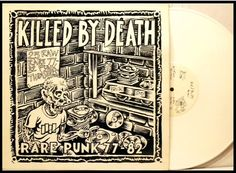 """Killed By Death"" Album Cover. Rare Punk 77-82"