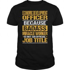 Awesome Tee For Economic Development Officer T Shirts, Hoodies. Check Price ==► https://www.sunfrog.com/LifeStyle/Awesome-Tee-For-Economic-Development-Officer-132609123-Black-Guys.html?41382