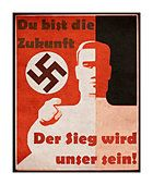 WW2 Nazi propaganda poster 1930's with swastika motif proclaiming 'You are the future' 'The victory will be ours' - Stock Photo
