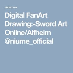 Digital FanArt Drawing:-Sword Art Online/Alfheim @niume_official