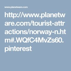 http://www.planetware.com/tourist-attractions/norway-n.htm#.WQfC4MvZs60.pinterest