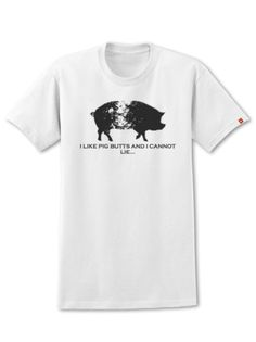 "BUTCHER AND BAKER ""I LIKE PIG BUTTS"" SHIRT – Butcher and Baker"