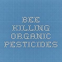 Bee killing organic pesticides