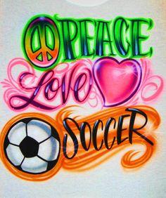 Airbrush T Shirt Peace Love Soccer or ANY SPORT, Airbrush T Shirt, Peace Love Soccer, Peace Sign Shirt, Airbrush Shirt, Peace Heart Shirt Airbrush Designs, Airbrush Art, Graffiti Lettering, Graffiti Art, Airbrush Shirts, Palm Tree Sunset, Paint Shirts, Air Brush Painting, Name Art