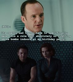It's really sad that I have to specifically make this a rule: absolutely no lighting smoke bombs indoors at my birthday party. || Phil Coulson, Clint Barton, and Natasha Romanoff || Texts From the Avengers || #fanedit #clintasha