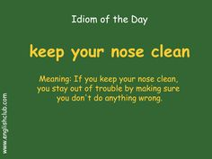 Idiom of the day: Slang English, Learn English Grammar, English Idioms, English Language Learning, English Phrases, Learn English Words, English Lessons, French Lessons, German Language