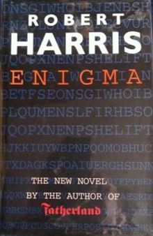 """Enigma (novel) - Wikipedia, the free encyclopedia """"Enigma is a novel by Robert Harris about Tom Jericho, a young mathematician trying to break the Germans' """"Enigma"""" ciphers during World War II. It was adapted to film in 2001. He is stationed in Bletchley Park, the British cryptologist central office, and is worked to the point of exhaustion."""""""