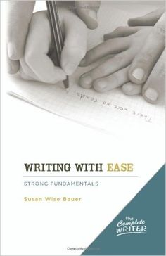 Amazon.com: The Complete Writer: Writing with Ease: (9781933339252): Susan Wise…