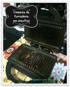 Como limpar a torradeira (ou sanduicheira) em minutos e sem esforço | Organize sem frescuras! | Bloglovin'