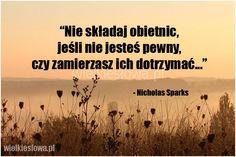 Nie składaj obietnic, jeśli nie jesteś pewny... #Sparks-Nicholas,  #Uczciwość