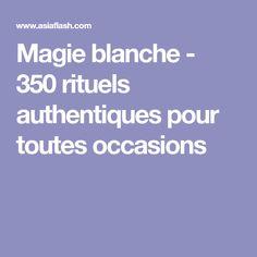 b91cd3f90744e2 Magie blanche - 350 rituels authentiques pour toutes occasions Astrologie,  Rituels Vaudou, Rituel Magie