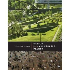 24 best architecture images on pinterest architecture cities and city design for a vulnerable planet by uts school of architecture dean frederick steiner fandeluxe Image collections
