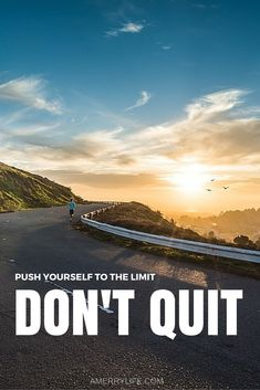 Push yourself to the limit. DON& QUIT! Five Awesome Motivational Quotes Inspirational Qoutes, Motivational Quotes, Running In The Heat, Quotes To Live By, Life Quotes, Entrepreneur Motivation, Beautiful Words, Affiliate Marketing, Self Improvement