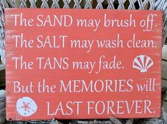 Beach House Décor The Sand May Brush Off The Tans May Fade Memories Will Last Forever, Quotes, Poem, Coral Beach Signs, Coastal Beachy Decor, Nautical Wall Wood Art Summer Quotes Gift Idea Hand Painted