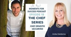 Episode 18 – Ernesto Iaccarino on today's Ah-Ha Moments For Success Podcast Chef Series with Anita Heidema, Rich Life & Business Amalfi Italy, Italian Chef, Michelin Star, Rich Life, On Today, Facebook Instagram, Starting A Business, Success, In This Moment