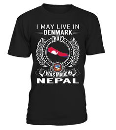 I May Live in Denmark But I Was Made in Nepal Country T-Shirt V1 #NepalShirts