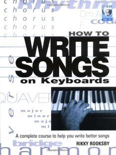 How to Write Songs on Keyboards - A Complete Course to Help You Write Better Songs Book/CD Rikky Rooksby