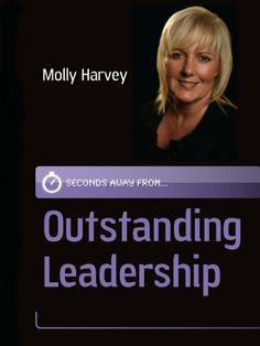 Outstanding leadership (Seconds Away from) by Molly Harvey, http://www.amazon.com/gp/product/B0077CTEN8/ref=cm_sw_r_pi_alp_D6OZpb025P9PB