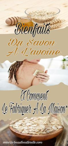 Bienfaits du savon à l'avoine et comment le fabriquer à la maison #savon #avoine Beauty Bar, Diy Beauty, Diy Savon, Bar Soap, Natural Life, Diy And Crafts, Homemade, Lotions, Soaps