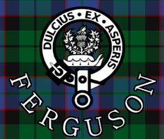 Sweeter after difficulties... Ferguson plaid and motto.......I'VE GOT A PIN WITH THE FERGUSON COAT OF ARMS LIKE THIS ONE MY COUSIN JOY GAVE ME AS A GIFT.