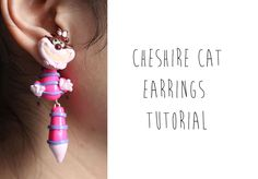 Polymer Clay Tutorial: Cheshire Cat Earrings (Alice in Wonderland), via YouTube.