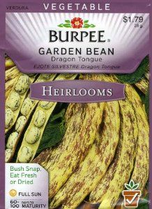 Burpee 50377 Heirloom Bean Dragon Tongue Seed Packet by Burpee. $1.79. An old, dual purpose French variety ('Dragon Langerie'), with gorgeous pods yellow streaked with purple. As snap beans, pods turn all yellow after cooking. Delicious as shell beans too.