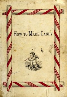 1875 Vintage Cookbook: How to make candy Cookbooks, Food & Drink Retro Recipes, Old Recipes, Vintage Recipes, Cookbook Recipes, Candy Recipes, Cooking Recipes, Recipies, Victorian Recipes, Homemade Cookbook