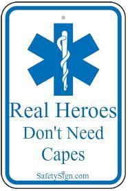 real heroes don't need capes - EMT paramedics