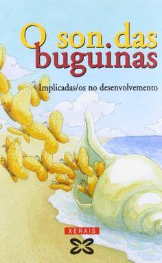 O Son das buguinas / [Implicadas/os no desenvolvemento (IND) ; textos, Marilar Aleixandre ... [et al.] ; ilustracións, Xulia Barros Tsunami, Sons, India, Children's Literature, Social Equality, Texts, Libros, Lifebuoy, Senior Boys