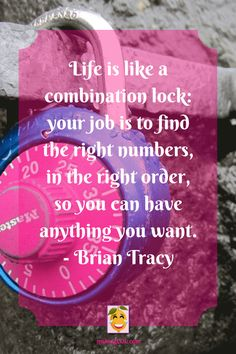 Life is like a combination lock.