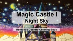 Magic Castle I The Night Sky | Adult Coloring Book: Romantic Country by ...