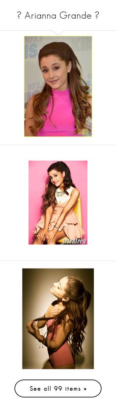 """♥ Arianna Grande ♥"" by xoitemsforyouxo ❤ liked on Polyvore featuring ariana grande, ariana, hair, ari, beauty, celebs, arianuh, celebrities, people and pictures"
