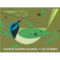 Charley Harper Coloring Book for Birds, 32 oversized line drawings of birds with sturdy single sided scored pages - easy to pull out for display