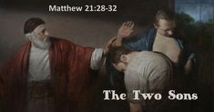 """Matthew - 28 """"What do you think? There was a man who had two sons. He went to the first and said, 'Son, go and work today in the vineyard. Parables Of Jesus, Work Today, Cincinnati, Sons, Two By Two, Sayings, Vineyard, Movie Posters, Image"""