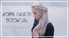 Rope braid (normal and french) tutorial | Kirsten Zellers