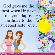Nicest birthday wishes, messages, quotes, poems and greetings for your sister. Wish her happy birthday and tell her how special she is. Happy Birthday Sweet Sister, Best Happy Birthday Message, Birthday Messages For Sister, Message For Sister, Happy Birthday Posters, Birthday Wishes For Daughter, Happy Birthday Wishes Quotes, Friend Birthday Quotes, Best Birthday Wishes