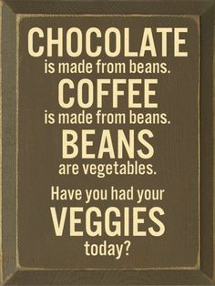 Coffee.. are legumes lumped under the vegetable category?... I don't really care.. makes sense to me. lol.