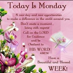 Today is Monday Have a blessed week🙏🙏🙏 . Monday Morning Blessing, Monday Morning Quotes, Happy Monday Quotes, Good Morning Sister, Good Monday Morning, Good Morning Prayer, Good Morning Images, Morning Pics, Morning Morning