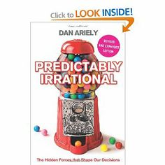 Ch. 2 & 3. Dan Ariely cuts to the heart of our strange behaviour, demonstrating how irrationality often supplants rational thought and that the reason for this is embedded in the very structure of our minds.