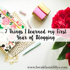 Today on Breakfast at Lilly's I am sharing 7 lessons I learned during my first year of blogging.