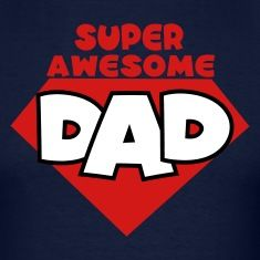 super awesome dad fathers day present!T-Shirts, navy.