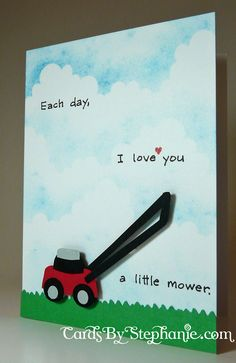 """Each Day I Love You a Little Mower"" lawn-mower Valentine card - Valentinstag Funny Cards, Cute Cards, Diy Cards, Valentine Day Cards, Valentines, Mom Birthday Cards, Father Birthday Gifts, Husband Birthday, Boyfriend Birthday"
