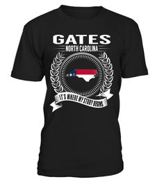 Gates, North Carolina Its Where My Story Begins T-Shirt #Gates