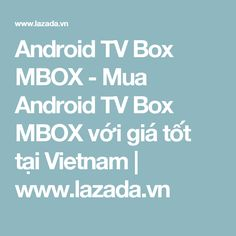 Android TV Box MBOX - Mua Android TV Box MBOX với giá tốt tại Vietnam | www.lazada.vn