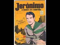 Jerônimo, o Herói do Sertão  foi o nome de uma radionovela brasileira de bastante sucesso e que recebeu adaptações para a televisão, cinema e histórias em quadrinhos. Jerônimo, o Herói do Sertão, foi criada em 1953 por Moysés Weltman para a Rádio Nacional, bastante influênciada pelo faroeste americano, A radionovela ficou 14 anos no ar.