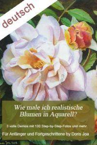 Aquarellbuch - Wie male ich realistische Blumen in Aquarell?